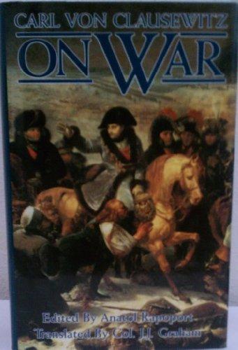On War by Carl Von Clausewitz (translated by Col. J.J. Graham) by Carl Von Clausewitz (1991-08-02)