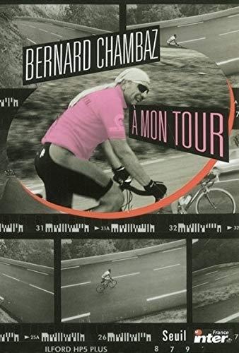 A mon tour par Bernard Chambaz