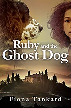 Ruby and the Ghost Dog (English Edition) di [Tankard, Fiona]