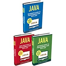 Programming Language: 3 Books in 1: Beginner's Guide + Best Practices + Advanced Guide to Programming Code with Java (Java, Python, JavaScript, Code, Programming ... Computer Programming) (English Edition)