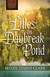 Lilies on Daybreak Pond (The Men of Lancaster County)