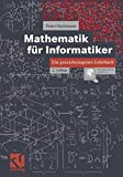 Mathematik für Informatiker: Ein praxisbezogenes Lehrbuch - Peter Hartmann