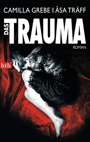 Das Trauma: Roman (Psychotherapeutin Siri Bergmann ermittelt, Band 2)