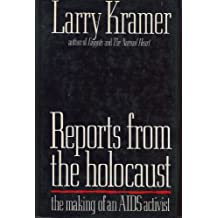 Reports from the holocaust: The making of an AIDS activist by Larry Kramer (1989-08-01)