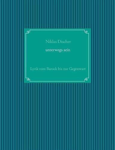 """""""Unterwegs sein"""" Lyrik vom Barock bis zur Gegenwart: Zentralabitur NRW Deutsch GK/LK"""