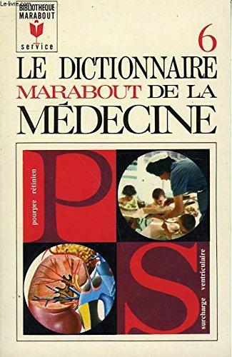 Le dictionnaire marabout de la medecine - tome 6 - pourpre retinien à surcharge ventriculaire