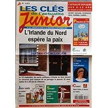 CLES DE L'ACTUALITE JUNIOR (LES) [No 123] du 11/09/1997 - L'IRLANDE DU NORD ESPERE LA PAIX - JEUX VIDEO - LE COMBAT DES CONSOLES - SPORT - PELOTE BASQUE - CHANT - MARIA CALLAS - LA DEESSE DE L'OPERA - DIANA - LA MORT D'UNE PRINCESSE - ECOLE - DES LECONS DE MORALE AU PROGRAMME - SANTER - METIER - METEOROLOGUE