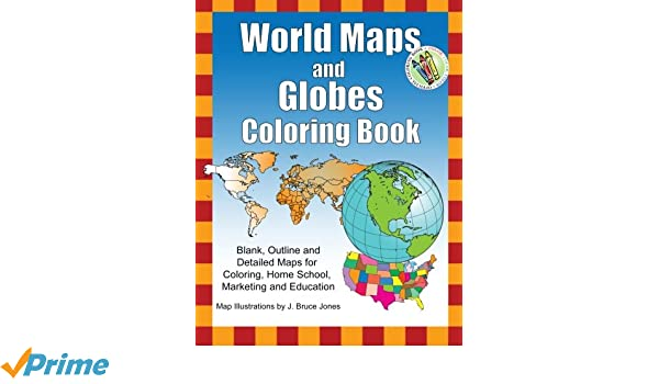 Buy world maps and globes coloring book blank outline and detailed buy world maps and globes coloring book blank outline and detailed maps for coloring home school marketing and education book online at low prices in gumiabroncs Image collections