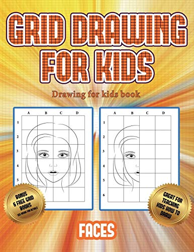 Drawing for kids book  (Grid drawing for kids - Faces): This book teaches kids how to draw faces using grids