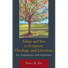Adam and Eve in Scripture, Theology, and Literature: Sin, Compassion, and Forgiveness