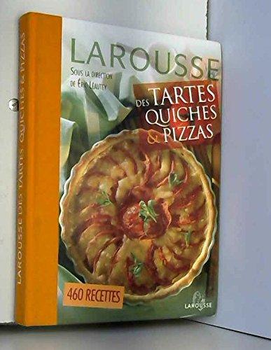 Larousse des tartes et quiches & pizzas