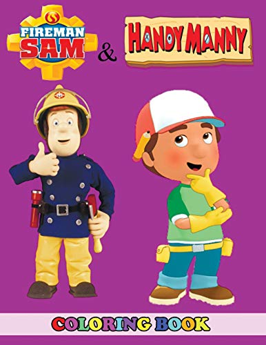 Fireman Sam and Handy Manny Coloring Book: 2 in 1 Coloring Book for Kids and Adults, Activity Book, Great Starter Book for Children with Fun, Easy, and Relaxing Coloring Pages