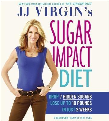 BY Virgin, Jj ( Author ) [ JJ VIRGIN'S SUGAR IMPACT DIET: DROP 7 HIDDEN SUGARS, LOSE UP TO 10 POUNDS IN JUST 2 WEEKS - STREET SMART ] Nov-2014 [ Compact Disc ]