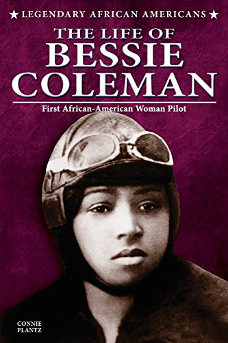 The Life of Bessie Coleman (Legendary African Americans) - Coleman-biographie Bessie