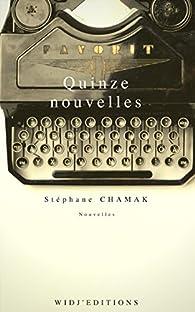 Quinze nouvelles par Stéphane Chamak