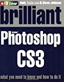 Brilliant Photoshop CS3:What you need to know and how to do it