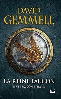 La Reine Faucon, tome 2 : Le Faucon Éternel par David Gemmell