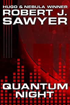 Quantum Night (English Edition) di [Sawyer, Robert J.]