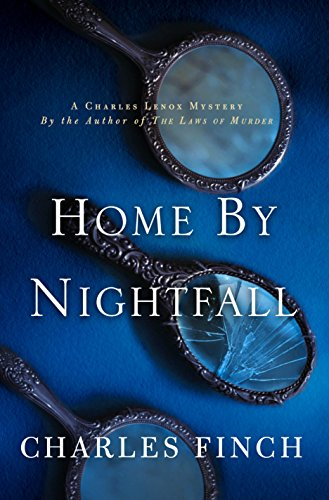 Home by Nightfall: A Charles Lenox Mystery (Charles Lenox Mysteries Book 9) (English Edition) Lenox 9