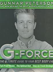 G-Force: The Ultimate Guide to Your Best Body Ever by Gunnar Peterson (2005-01-01)