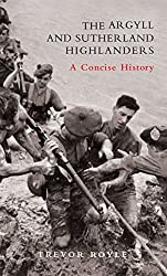 The Argyll and Sutherland Highlanders: A Concise History