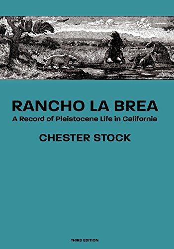 Rancho La Brea: A Record of Pleistocene Life in California, Third Ed.