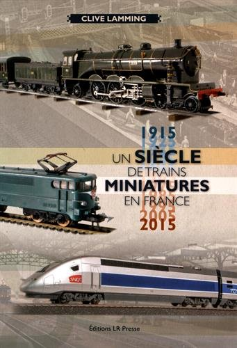 Un siècle de trains miniatures en France (1915-2015)
