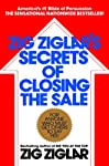 "Doctors, housewives, ministers, parents, teachers. Everyone has to ""sell"" their ideas and themselves to be successful. America's No.1 professional in the art of persuasion, Zig Ziglar focuses in this new guide on the most essential part of the sale, ..."