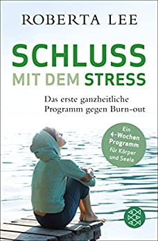 schluss-mit-dem-stress-das-erste-ganzheitliche-programm-gegen-burn-out
