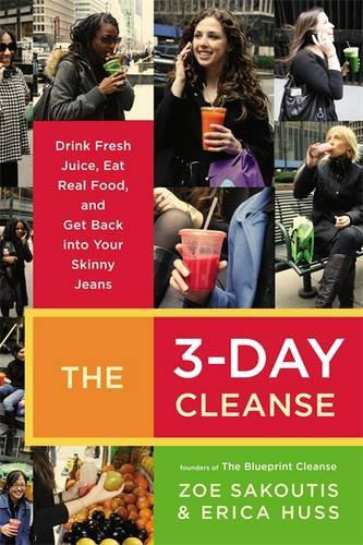 the-3-day-cleanse-drink-fresh-juice-eat-real-food-and-get-back-into-your-skinny-jeans
