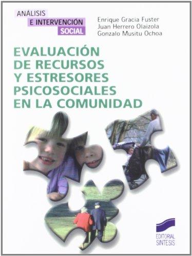 Evaluación de recursos y estresores psicosociales en la comunidad (Análisis e intervención social)
