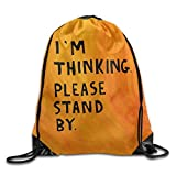 "DSGFSQ Zaini Casual Sack Bag I'm Thinking Please Stand by Sports Cinch Bags Men's Women's Print Shoulder Drawstring Bag Backpack String Bags School Rucksack Gym Handbag 16.9""x14.2"""