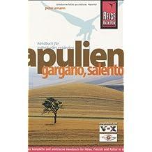 Apulien, Gargano, Salento: Eine der schönsten Regionen Italiens individuell entdeckt