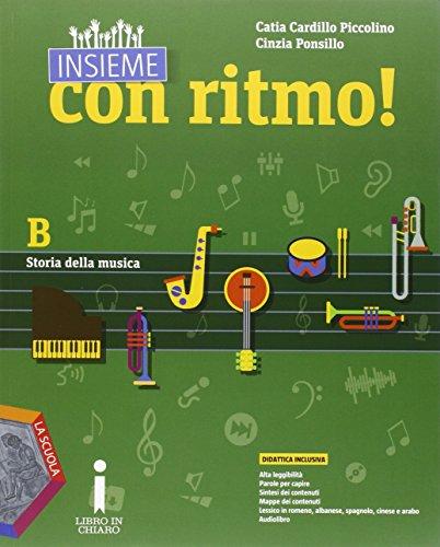 Insieme con ritmo! Vol. B: Storia della musica. Per la Scuola media. Con DVD. Con e-book. Con espansione online
