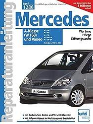Mercedes-Benz A-Klasse (W 168) und Vaneo: ab Modelljahre 1998 bis 2004 (Reparaturanleitungen)