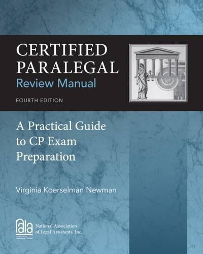 Certified Paralegal Review Manual: A Practical Guide to CP Exam Preparation by Virginia Koerselman Newman (2013-10-09)