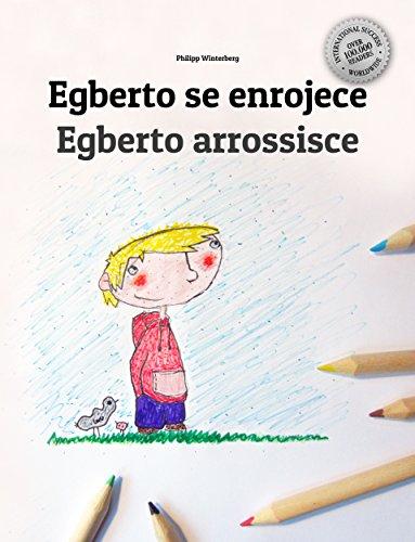 Egberto se enrojece/Egberto arrossisce: Libro infantil ilustrado español-italiano (Edición bilingüe) por Philipp Winterberg