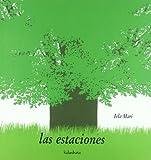Las Estaciones / The Seasons (Spanish Edition) by Iela Mari (2007-06-30)