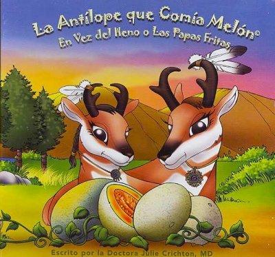 La Antelope Que Comia Melon: En Vez Del Heno O Las Papas Fritas