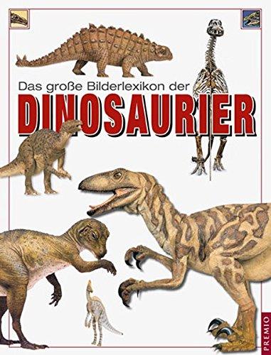 Das grosse Bilderlexikon der Dinosaurier