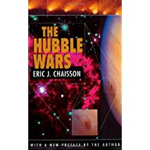 The Hubble Wars: Astrophysics Meets Astropolitics in the Two Billion Dollar Struggle Over the Hubble Space Telescope