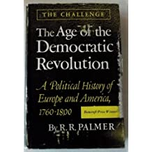 The Age of the Democratic Revolution: A  Political History of Europe and America, 1760-1800