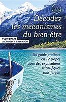 Décodez les mécanismes du bien-être: Un guide pratique en 12 étapes avec des explications scientifiques sans jargon