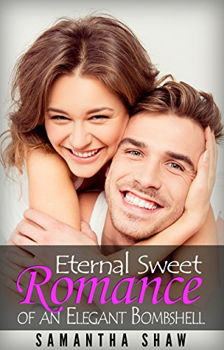 Eternal Sweet Romance of an Elegant Bombshell (English Edition)