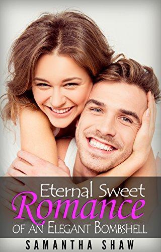 Eternal Sweet Romance of an Elegant Bombshell (English Edition)