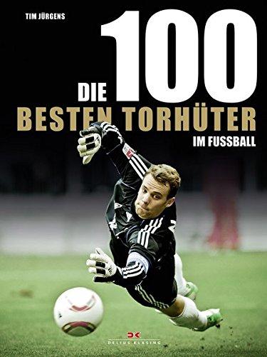 Die 100 besten Torhüter im Fußball