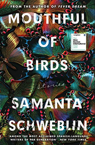 Mouthful of Birds: LONGLISTED FOR THE MAN BOOKER INTERNATIONAL PRIZE, 2019 (English Edition)