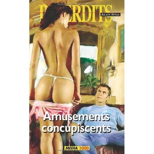 Amusements concupiscents (Les Interdits t. 347)
