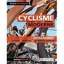 Cyclisme Moderne (le) Entraînement : principes, méthodes et surveillance médicale - Nouvelle édition