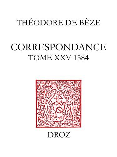 Correspondance. Tome XXV, 1584